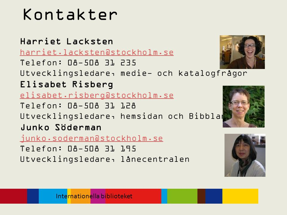 Kontakter Harriet Lacksten Elisabet Risberg Junko Söderman