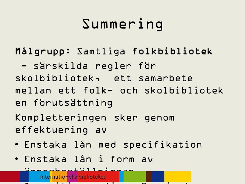 Summering Målgrupp: Samtliga folkbibliotek