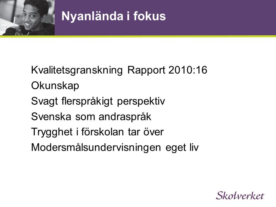 Nyanlända i fokus Kvalitetsgranskning Rapport 2010:16 Okunskap