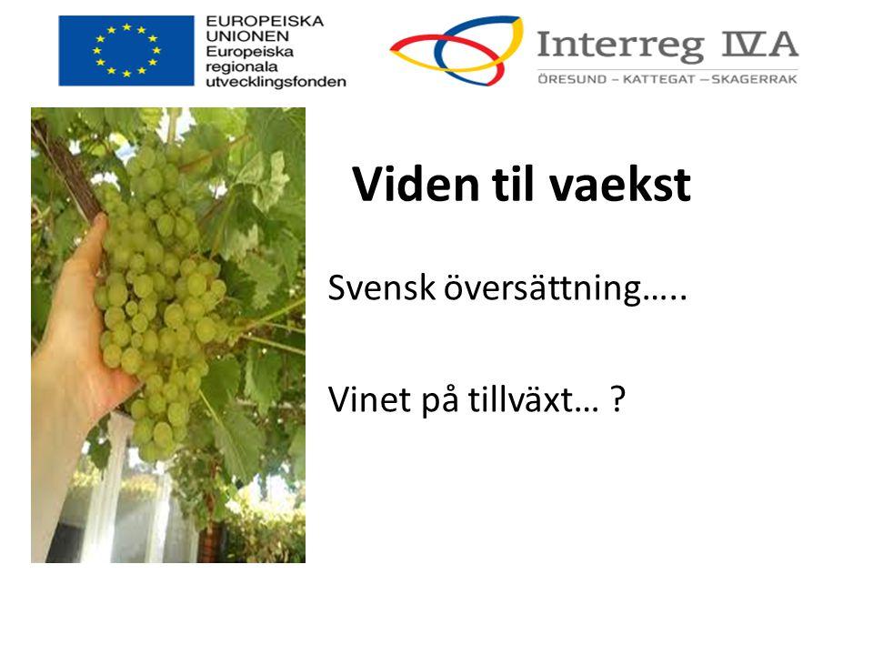 Svensk översättning….. Vinet på tillväxt…