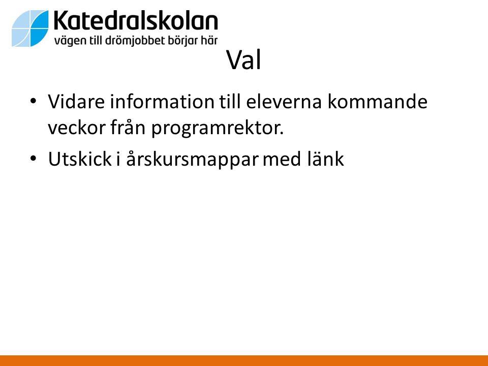 Val Vidare information till eleverna kommande veckor från programrektor.