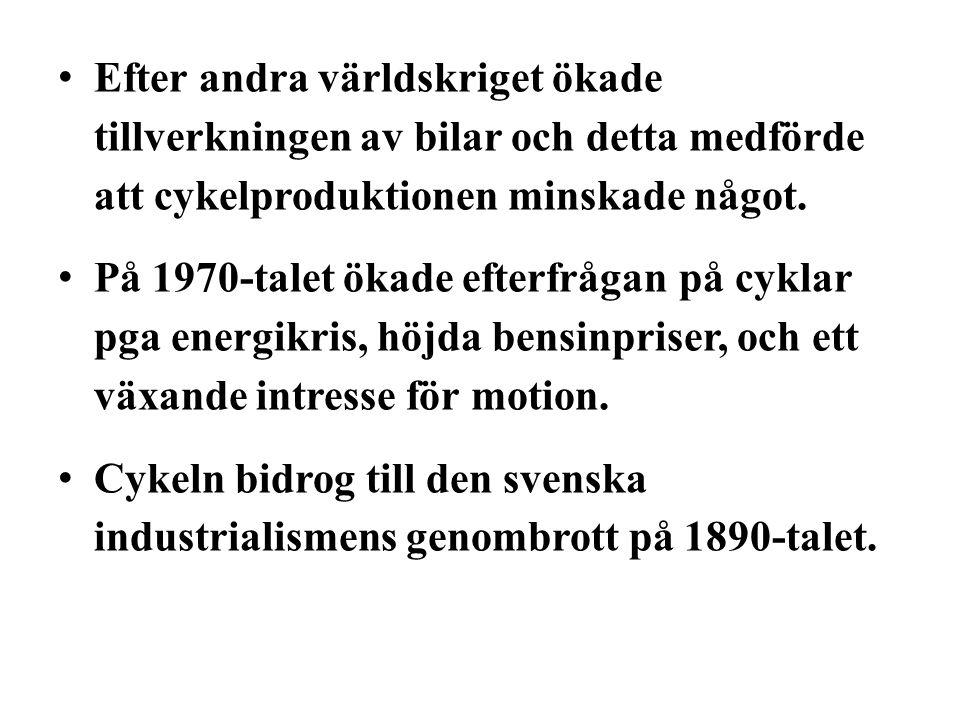 Efter andra världskriget ökade tillverkningen av bilar och detta medförde att cykelproduktionen minskade något.