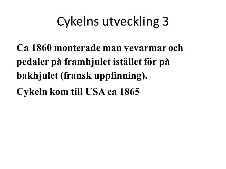 Cykelns utveckling 3 Ca 1860 monterade man vevarmar och pedaler på framhjulet istället för på bakhjulet (fransk uppfinning).