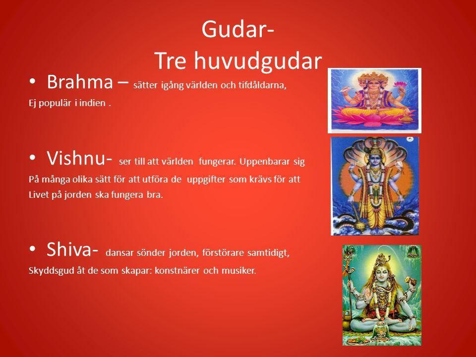 Gudar- Tre huvudgudar Brahma – sätter igång världen och tifdåldarna,