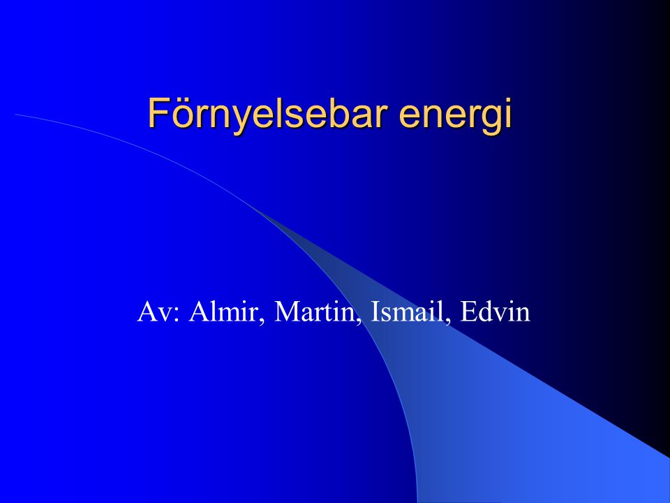 Av: Almir, Martin, Ismail, Edvin