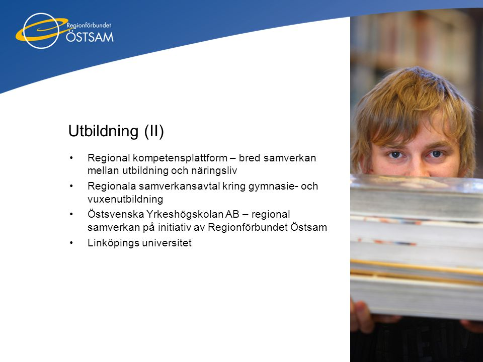 Utbildning (II) Regional kompetensplattform – bred samverkan mellan utbildning och näringsliv.