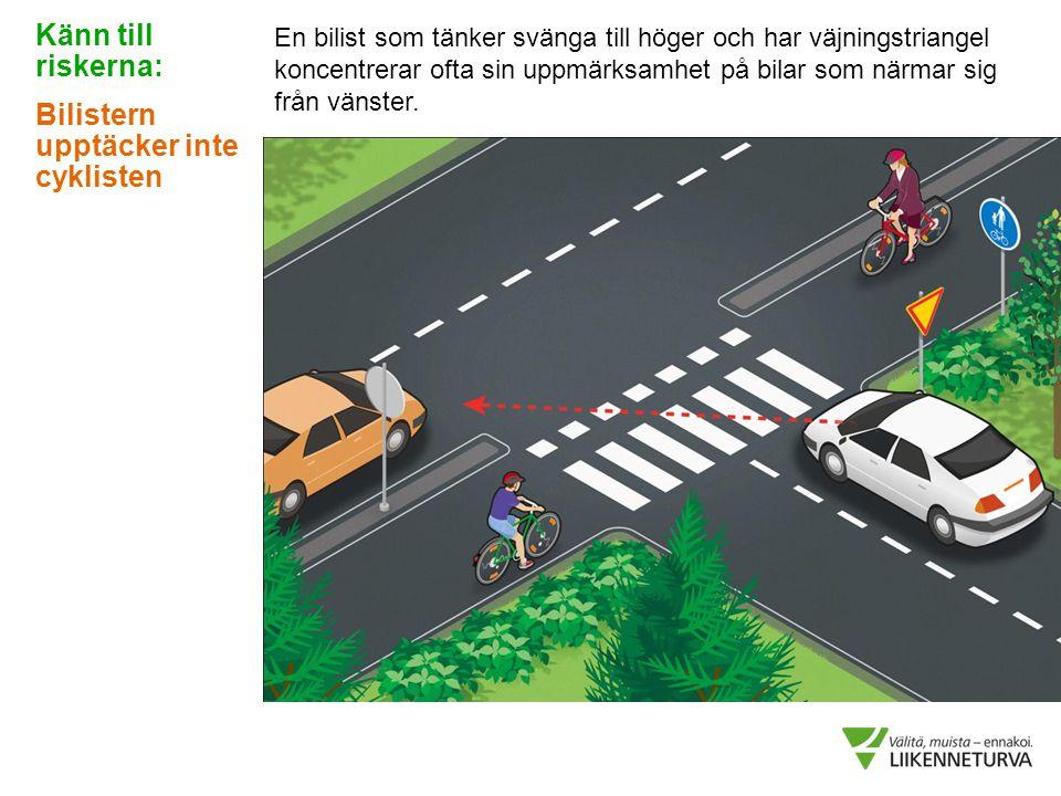 Bilistern upptäcker inte cyklisten
