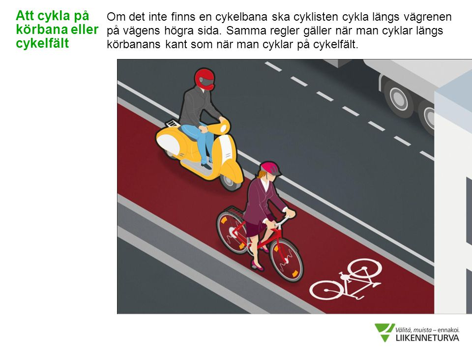 Att cykla på körbana eller cykelfält