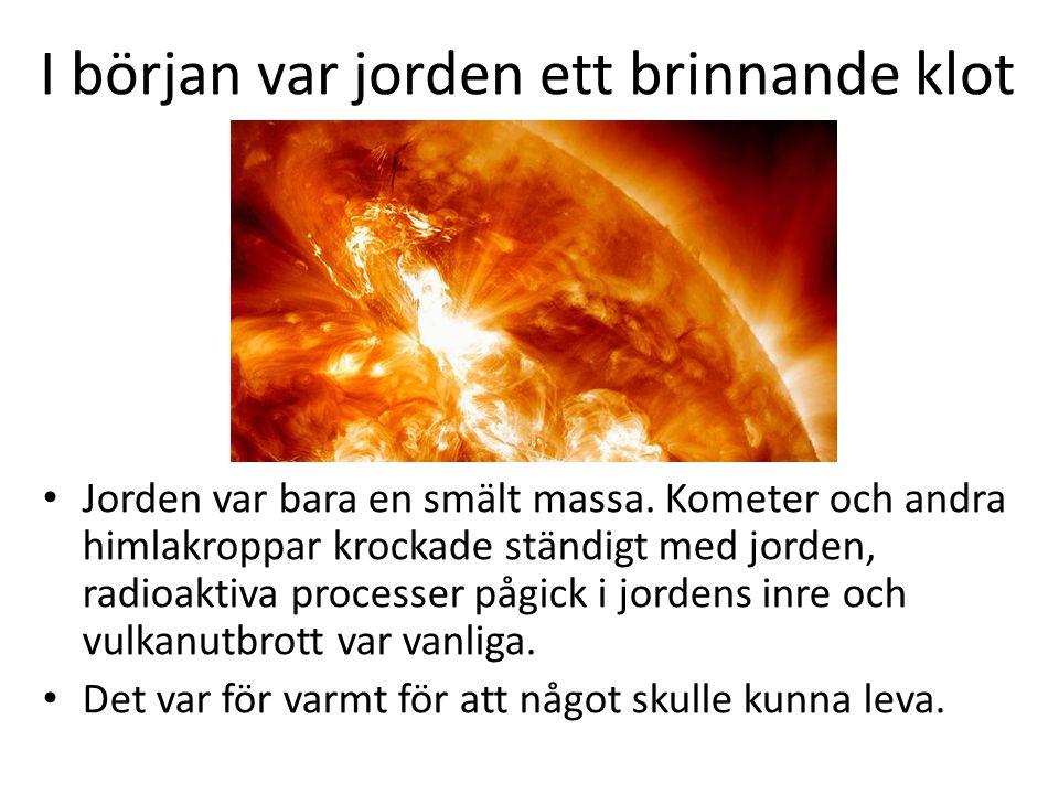 I början var jorden ett brinnande klot