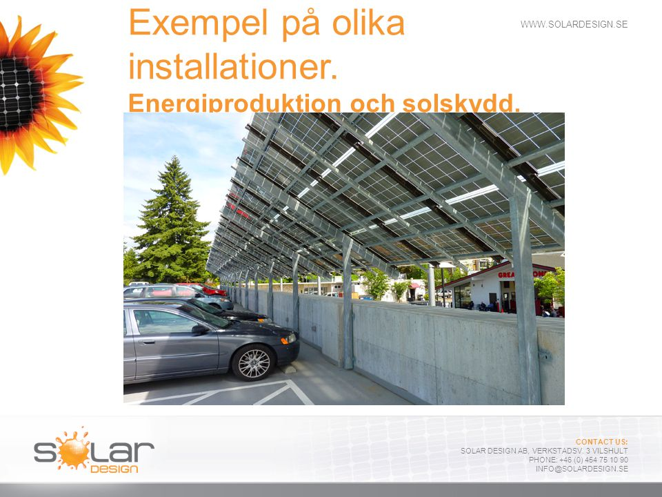 Exempel på olika installationer. Energiproduktion och solskydd.
