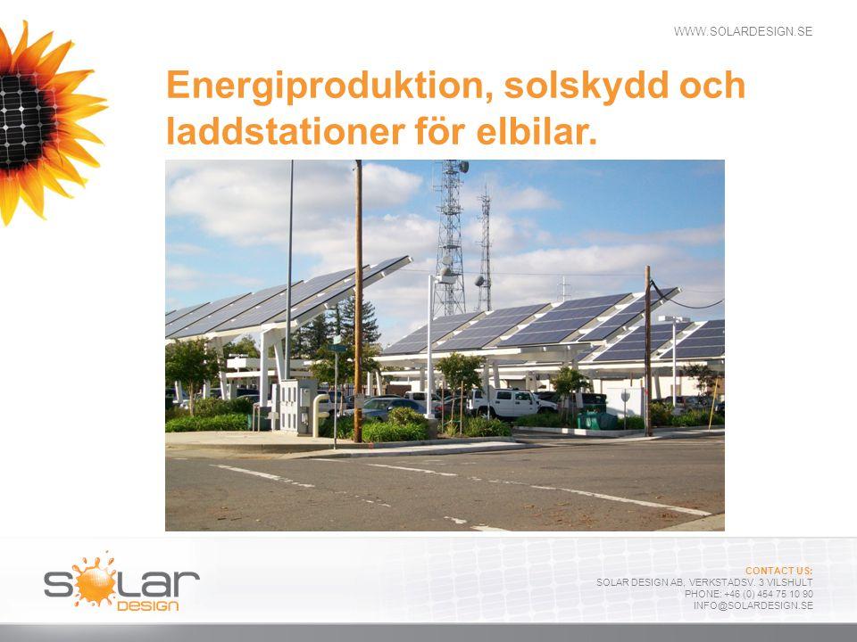 Energiproduktion, solskydd och laddstationer för elbilar.