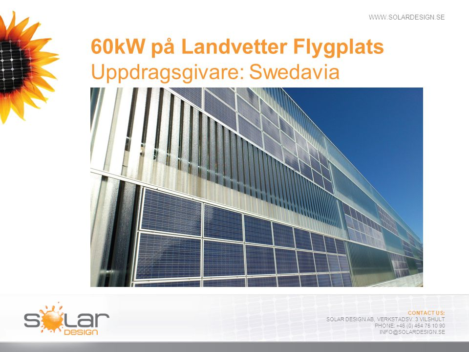 60kW på Landvetter Flygplats Uppdragsgivare: Swedavia