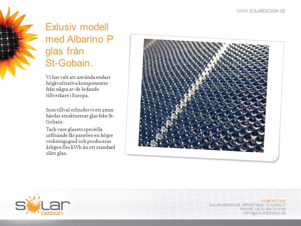 Exlusiv modell med Albarino P glas från St-Gobain.