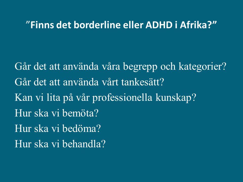 Finns det borderline eller ADHD i Afrika
