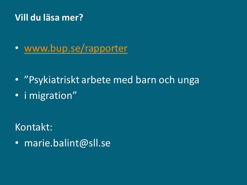 Psykiatriskt arbete med barn och unga i migration Kontakt: