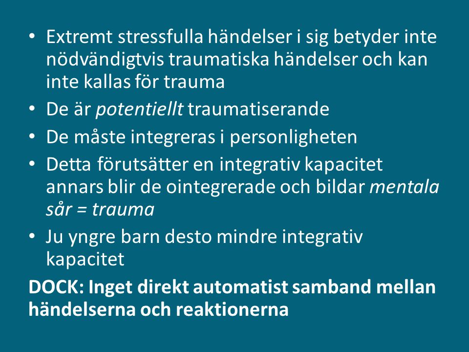 Extremt stressfulla händelser i sig betyder inte nödvändigtvis traumatiska händelser och kan inte kallas för trauma