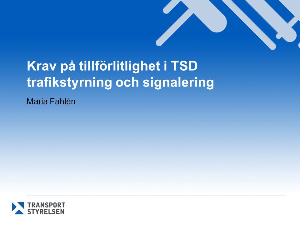 Krav på tillförlitlighet i TSD trafikstyrning och signalering