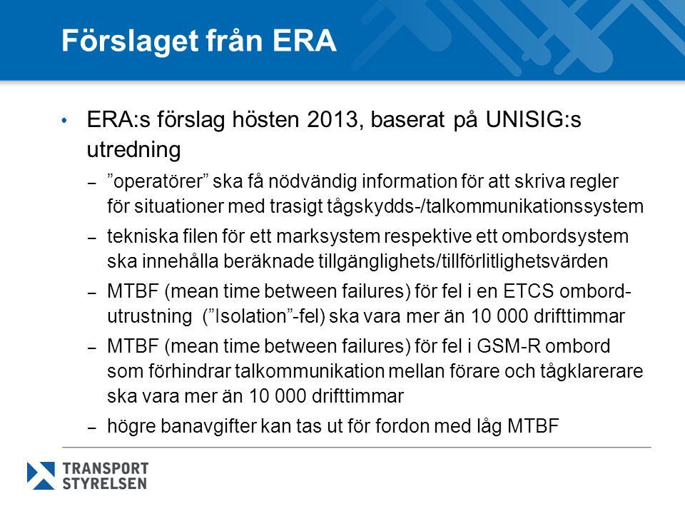 Förslaget från ERA ERA:s förslag hösten 2013, baserat på UNISIG:s utredning.