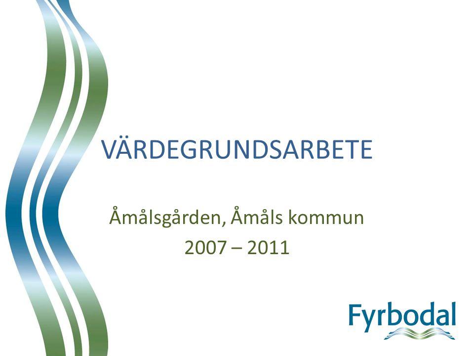 Åmålsgården, Åmåls kommun 2007 – 2011