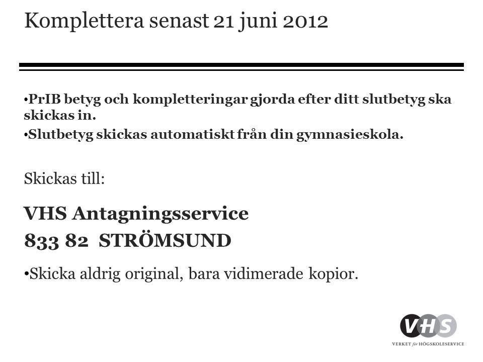 Komplettera senast 21 juni 2012
