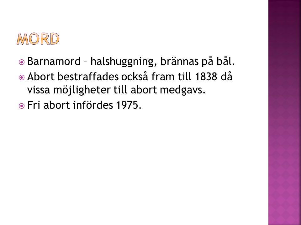 Mord Barnamord – halshuggning, brännas på bål.
