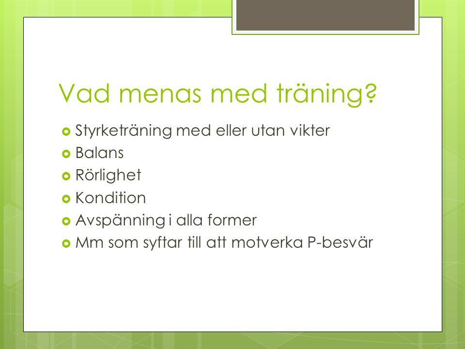 Vad menas med träning Styrketräning med eller utan vikter Balans