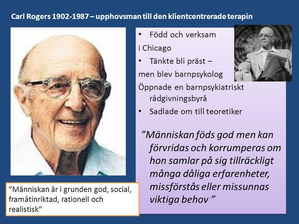 Carl Rogers 1902-1987 – upphovsman till den klientcentrerade terapin