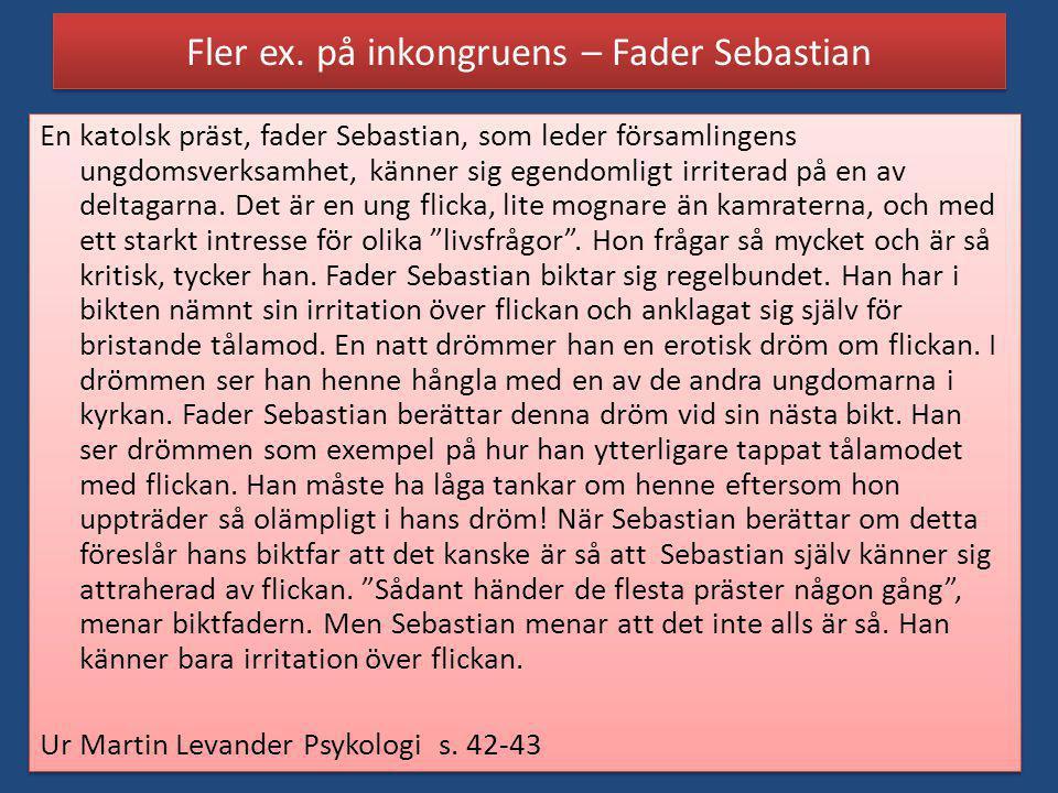 Fler ex. på inkongruens – Fader Sebastian