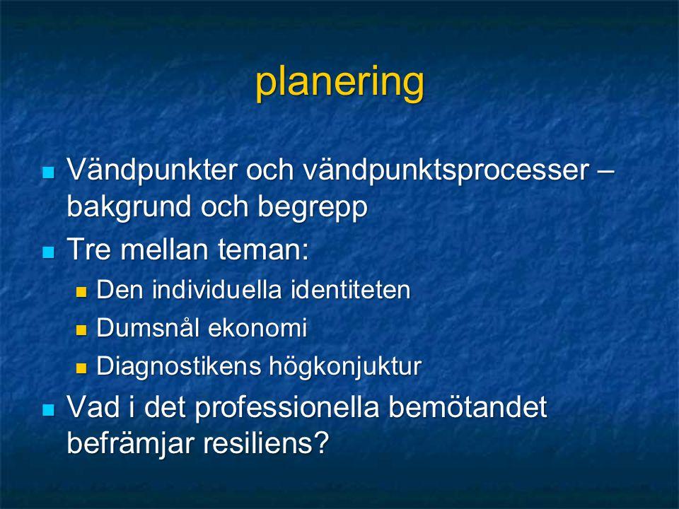 planering Vändpunkter och vändpunktsprocesser – bakgrund och begrepp