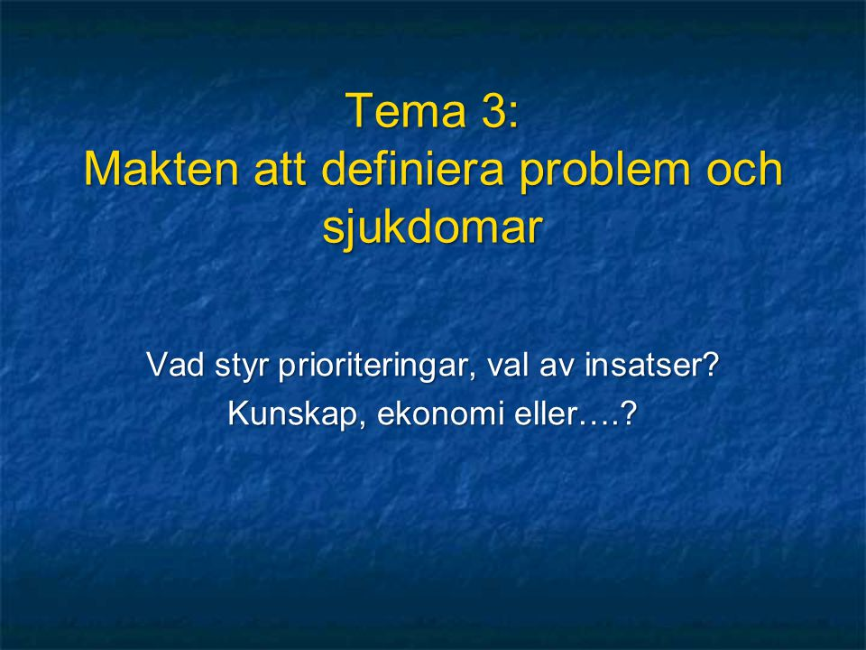 Tema 3: Makten att definiera problem och sjukdomar
