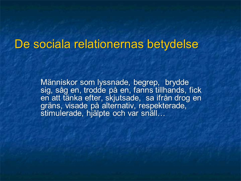 De sociala relationernas betydelse