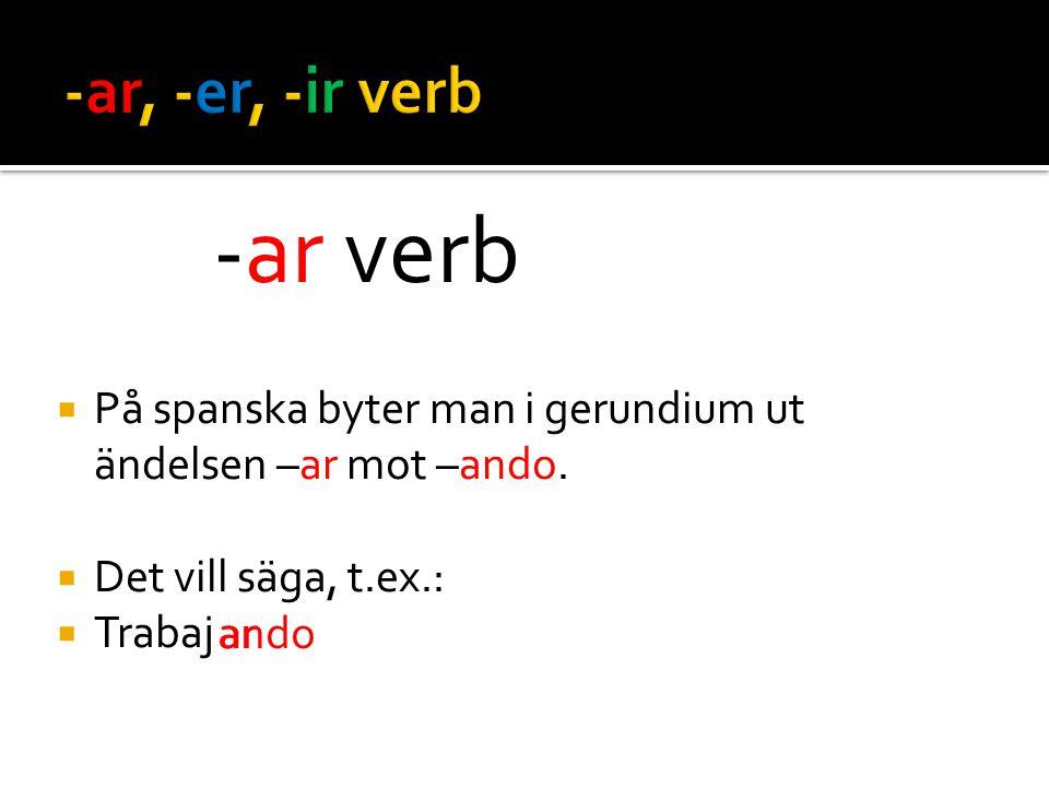 -ar verb -ar, -er, -ir verb