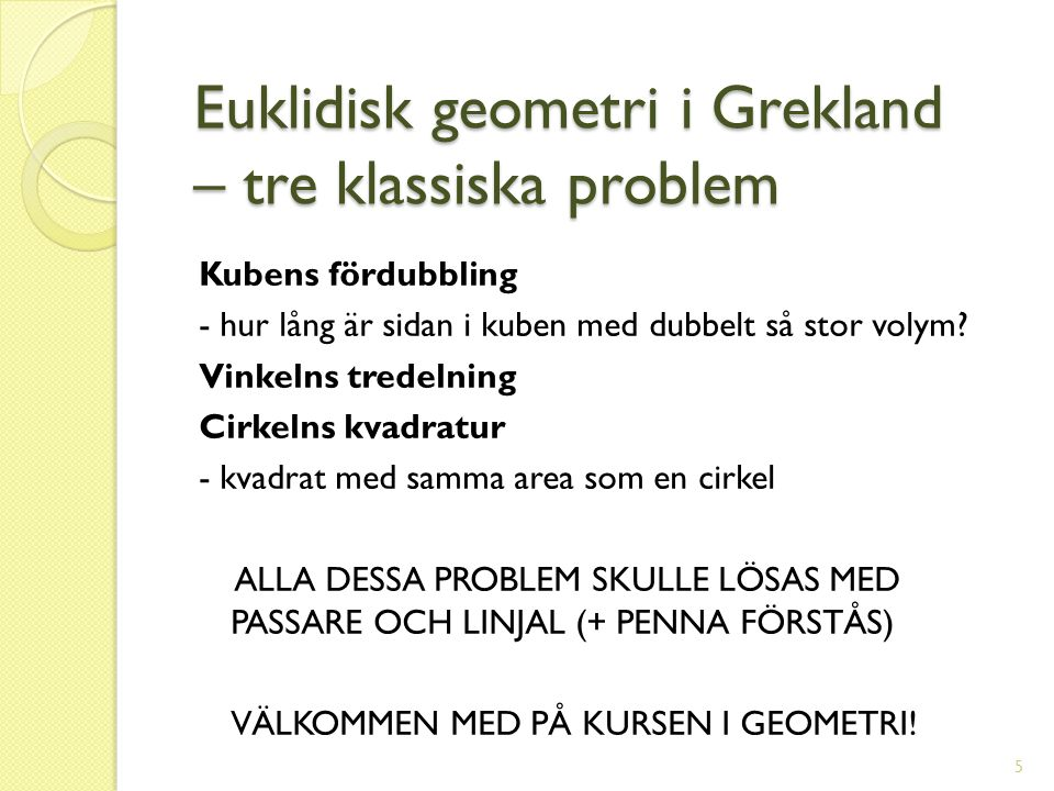 Euklidisk geometri i Grekland – tre klassiska problem