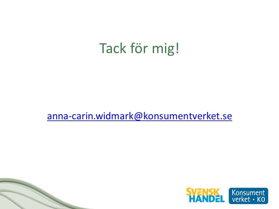 Tack för mig! anna-carin.widmark@konsumentverket.se