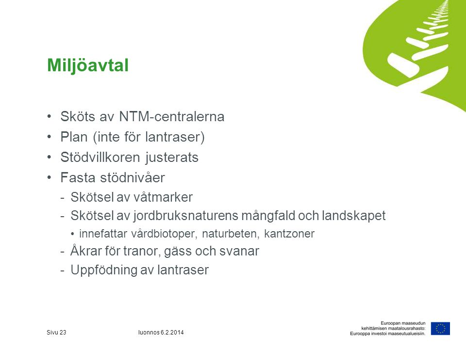 Miljöavtal Sköts av NTM-centralerna Plan (inte för lantraser)