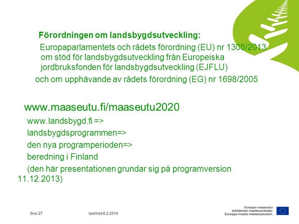 www.maaseutu.fi/maaseutu2020 Förordningen om landsbygdsutveckling: