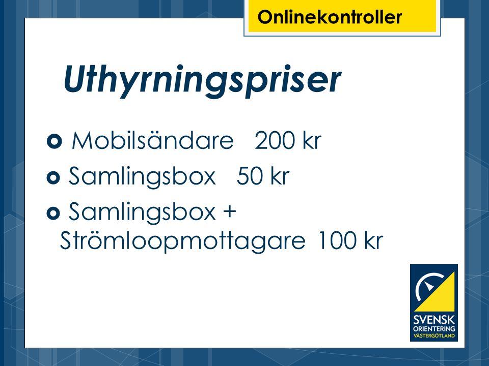 Uthyrningspriser Mobilsändare 200 kr Samlingsbox 50 kr
