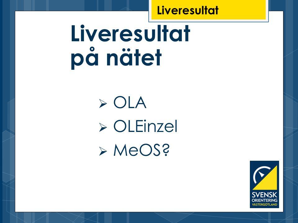 Liveresultat Liveresultat på nätet OLA OLEinzel MeOS