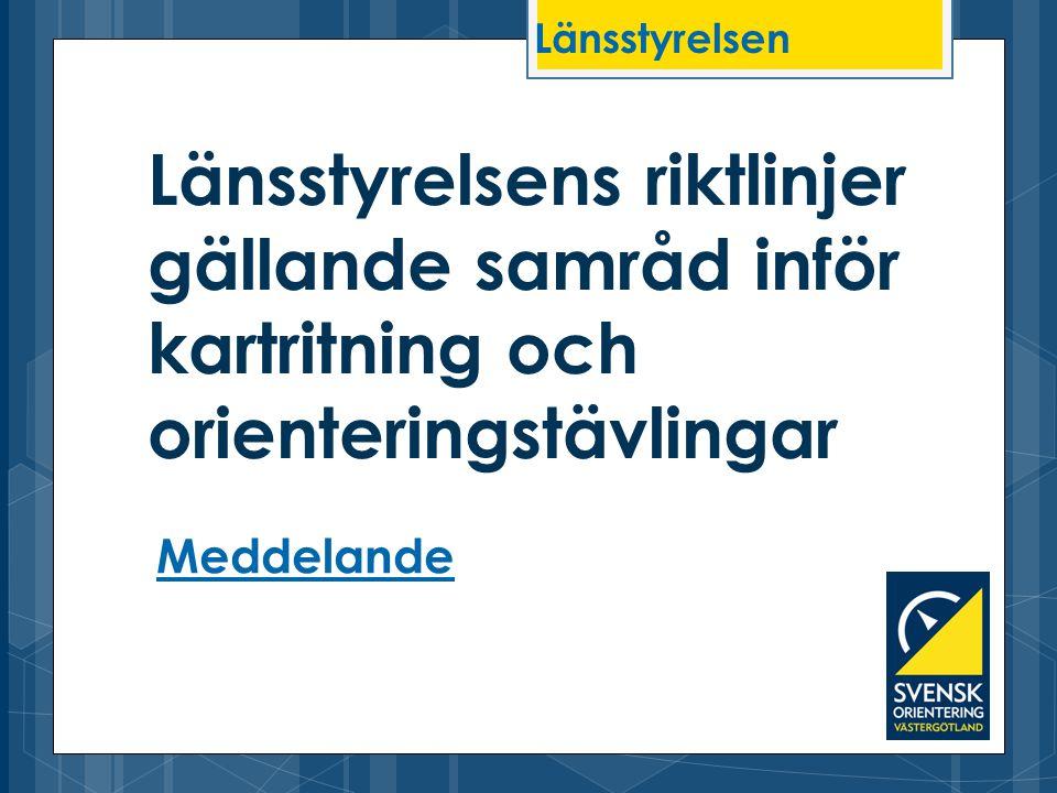Länsstyrelsen Länsstyrelsens riktlinjer gällande samråd inför kartritning och orienteringstävlingar.