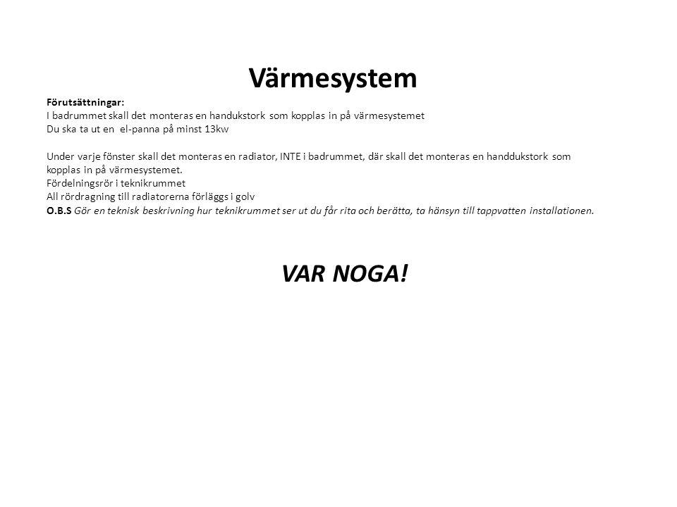 Värmesystem Förutsättningar: