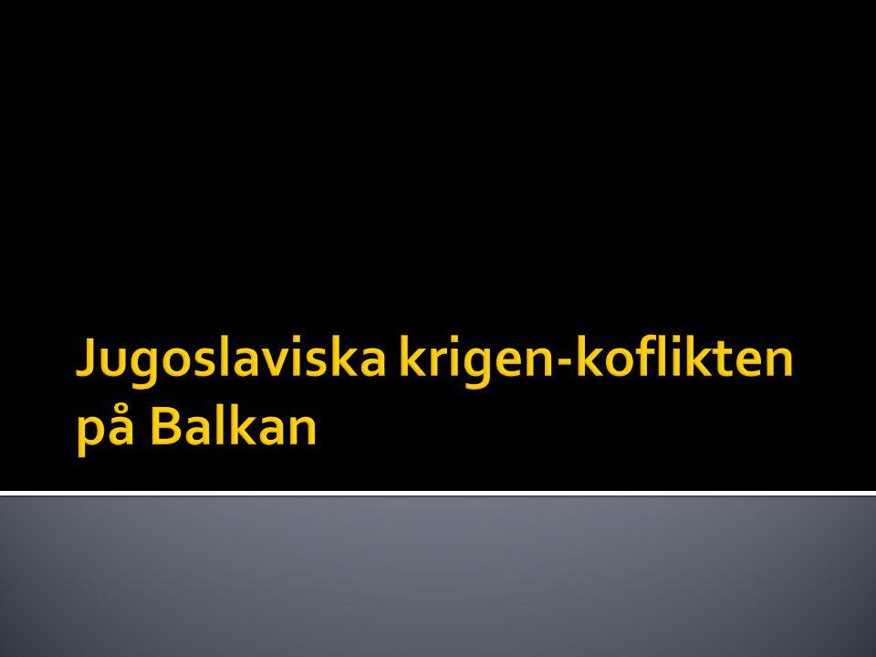 Jugoslaviska krigen-koflikten på Balkan