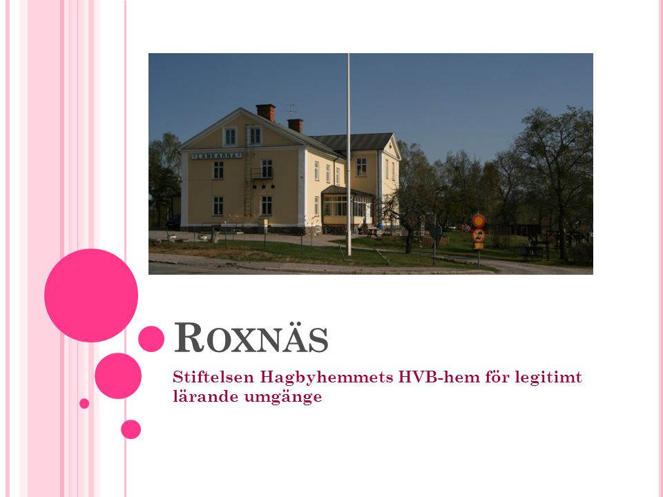 Stiftelsen Hagbyhemmets HVB-hem för legitimt lärande umgänge