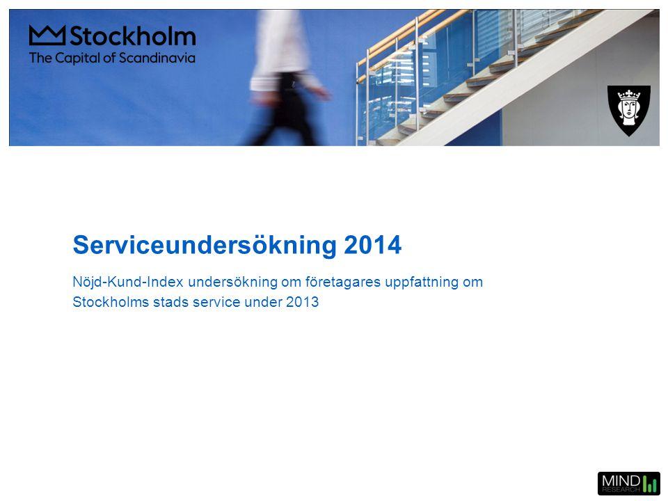 Serviceundersökning 2014 Nöjd-Kund-Index undersökning om företagares uppfattning om Stockholms stads service under 2013.