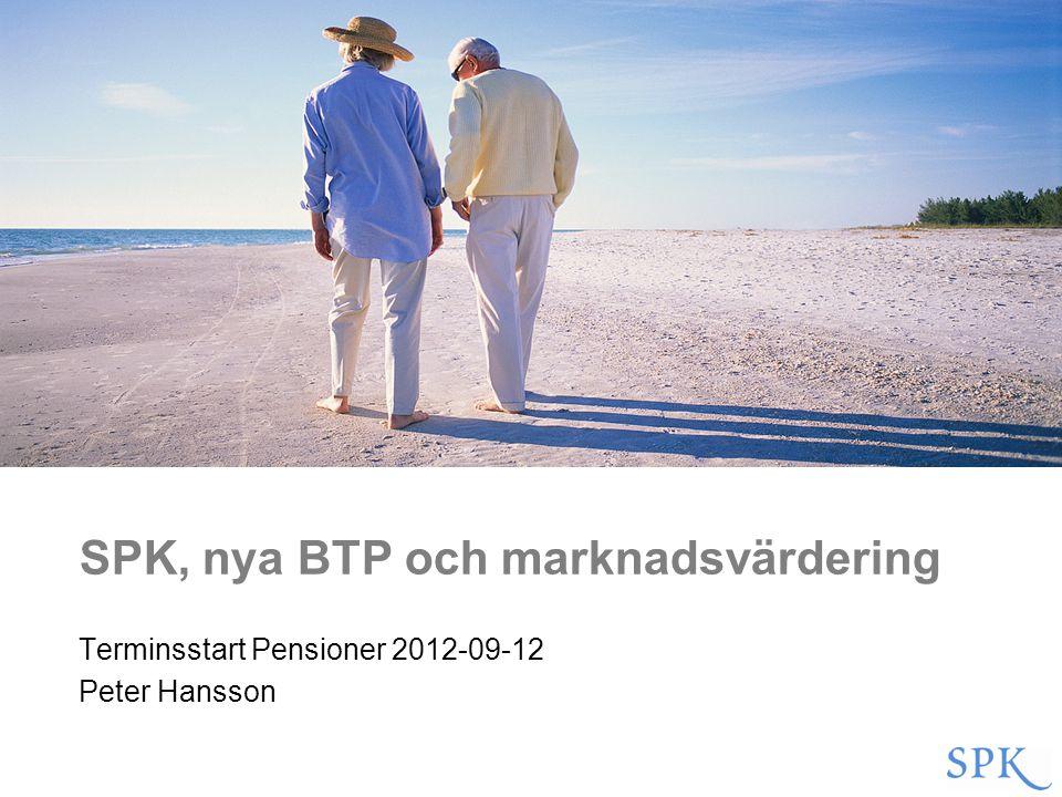 SPK, nya BTP och marknadsvärdering