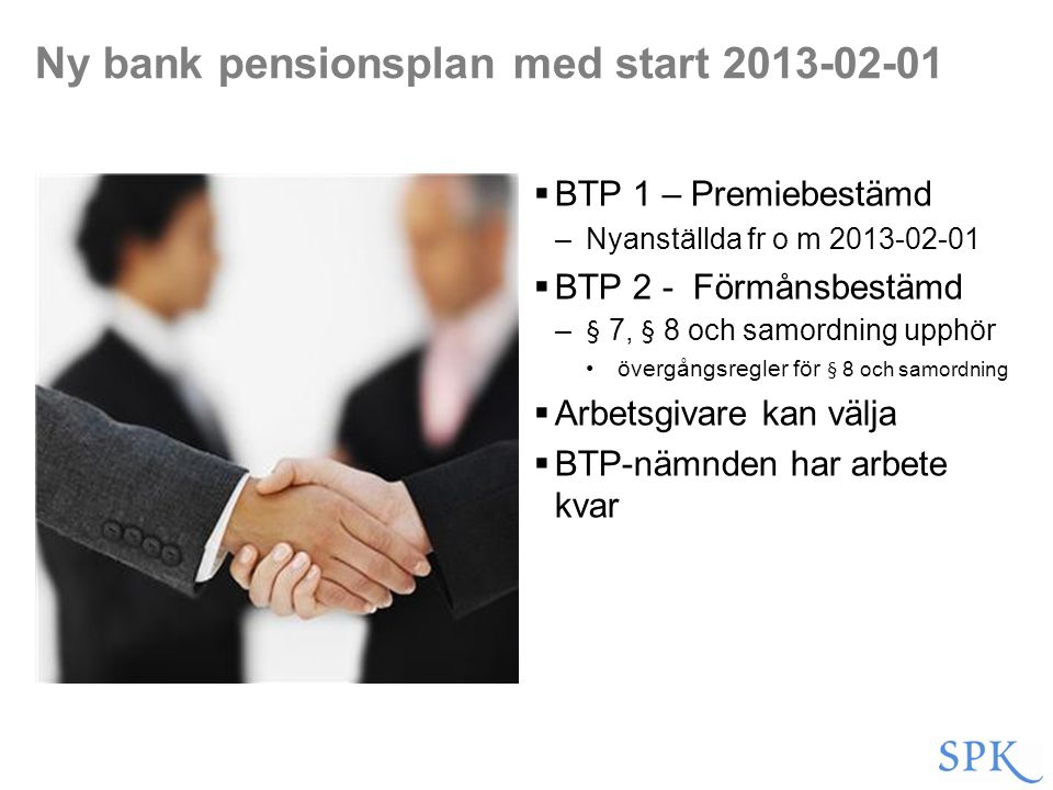 Ny bank pensionsplan med start 2013-02-01