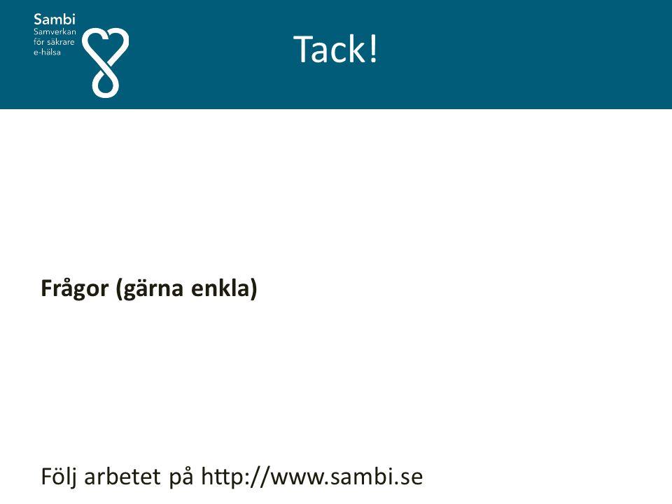 Tack! Frågor (gärna enkla) Följ arbetet på http://www.sambi.se