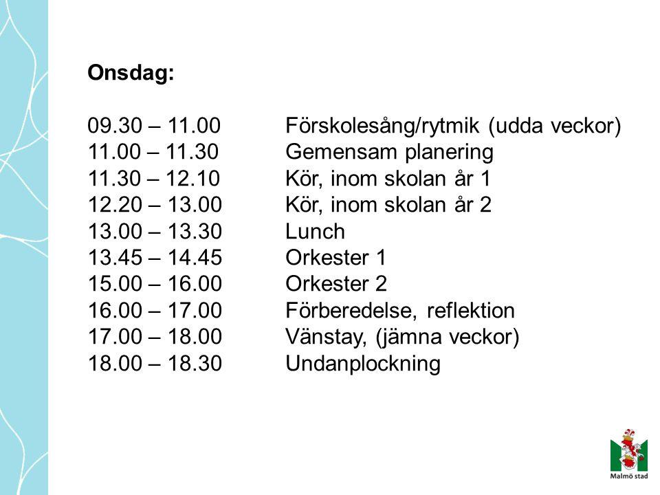 Onsdag: 09.30 – 11.00 Förskolesång/rytmik (udda veckor) 11.00 – 11.30 Gemensam planering. 11.30 – 12.10 Kör, inom skolan år 1.