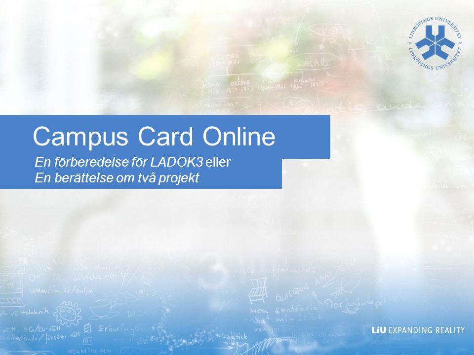 Campus Card Online En förberedelse för LADOK3 eller