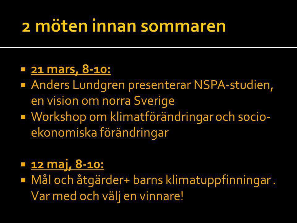 2 möten innan sommaren 21 mars, 8-10: