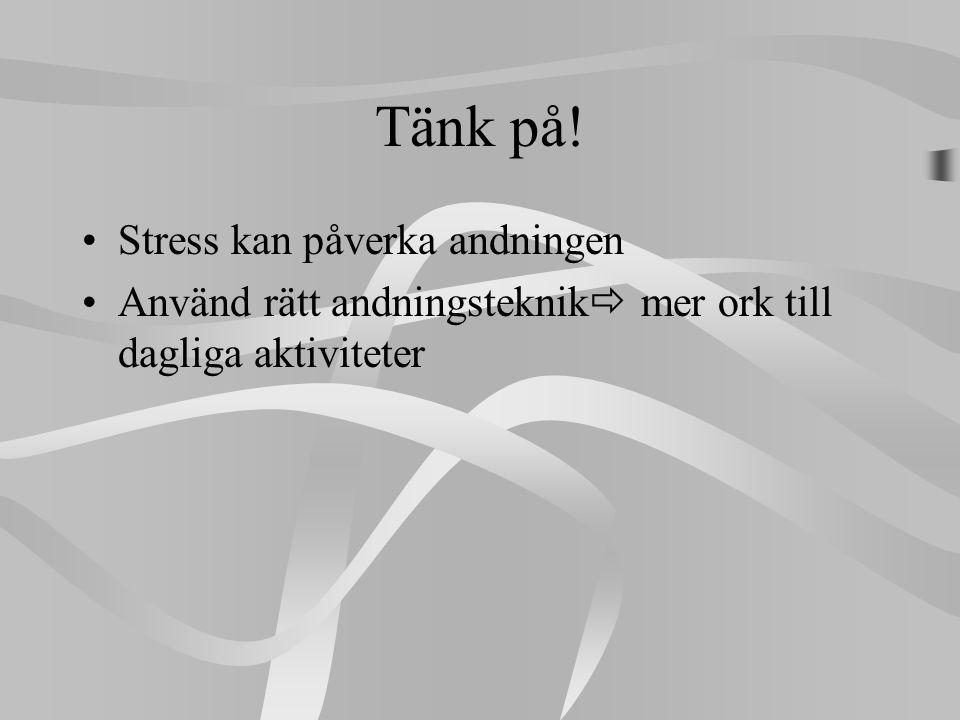Tänk på! Stress kan påverka andningen